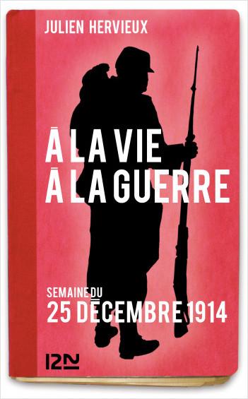 À la vie, à la guerre - 25 décembre 1914
