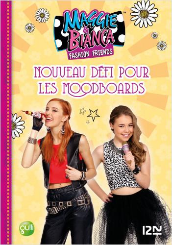Maggie & Bianca - tome 6 : Nouveau défi pour les MoodBoards