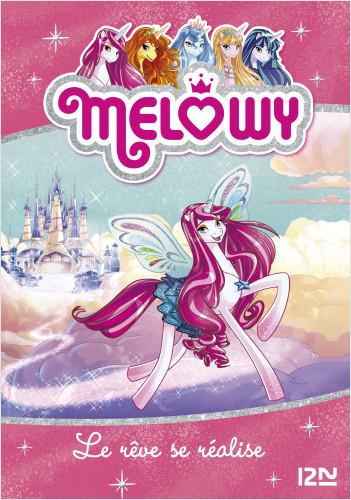 Melowy - tome 1 : Le rêve se réalise