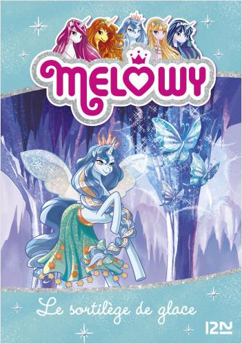 Melowy - tome 4 : Le sortilège de glace