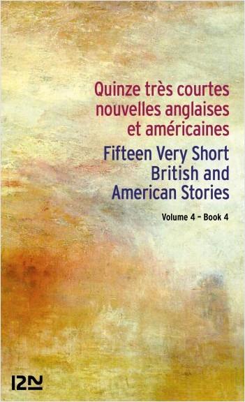 Bilingue français - anglais : 15 English and American Very Short Stories / 15 très courtes nouvelles anglaises et américaines Vol. 4