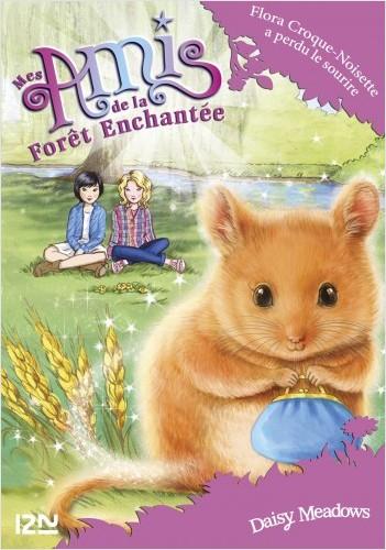 Mes amis de la forêt enchantée - tome 14 : Flora Croque-Noisette a perdu le sourire