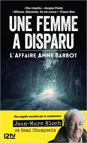 Une femme a disparu. L'affaire Anne Barbot