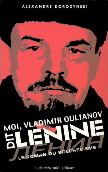Moi, Vladimir Oulianov dit Lenine