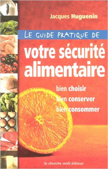 Guide pratique de votre sécurité alimentaire